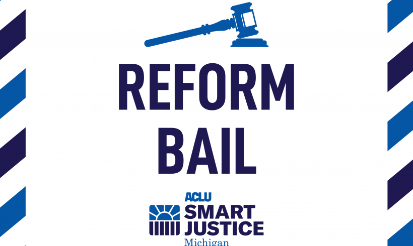 ACLU of Michigan Launches 2021 Smart Justice Bail Reform Campaign